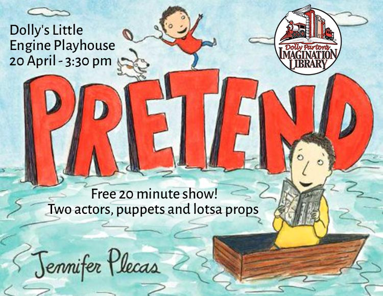 Dolly's Little Engine Playhouse presents Pretend by Jennifer Placas