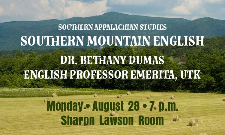 Southern Mountain English - Prof. Emeritus Bethany Dumas (UTK)